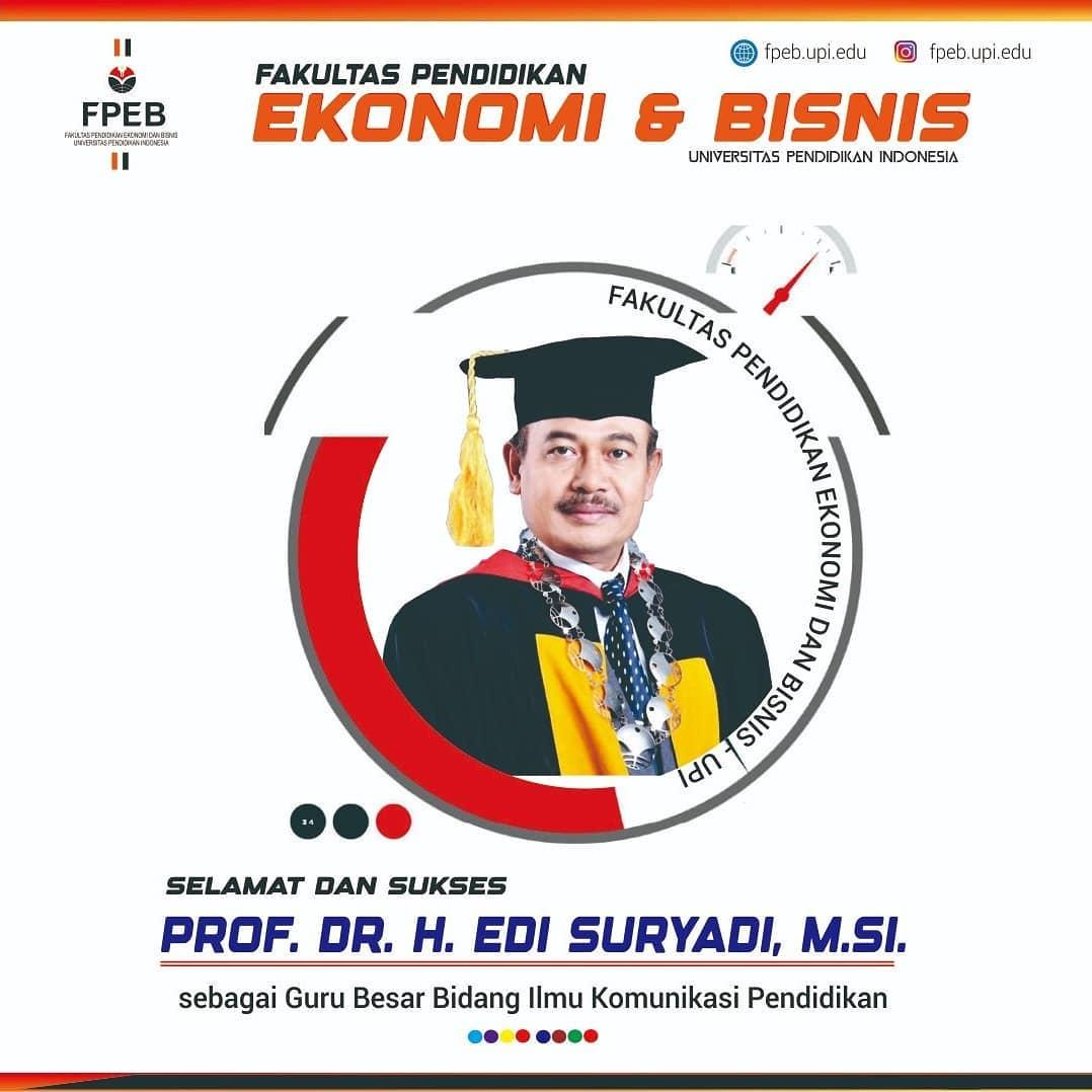 Selamat dan Sukses kepada Guru Besar Baru FPEB: Prof. Dr. H Edi Suryadi, M.Si